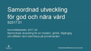 Samordnad utveckling fr god och nra vrd S