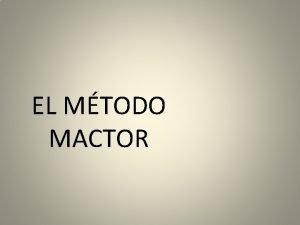 EL MTODO MACTOR MTODO MACTOR Anlisis de juego