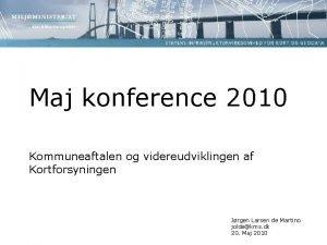 Maj konference 2010 Kommuneaftalen og videreudviklingen af Kortforsyningen