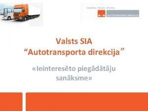 Valsts SIA Autotransporta direkcija Ieinteresto piegdtju sanksme Iepirkuma