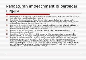 Pengaturan impeachment di berbagai negara o o o