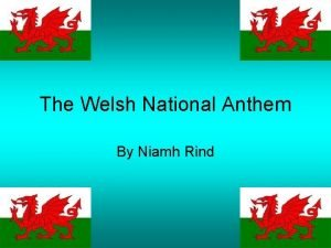 The Welsh National Anthem By Niamh Rind The