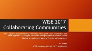 WISE 2017 Collaborating Communities WISE a global trust