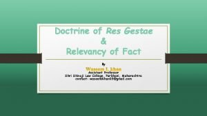 Doctrine of Res Gestae Relevancy of Fact By