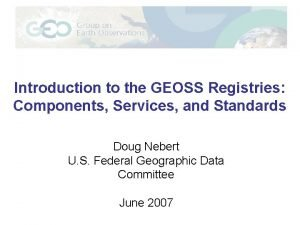 Introduction to the GEOSS Registries Components Services and