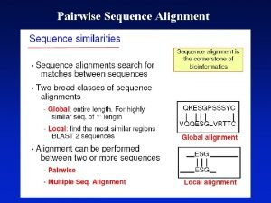 Pairwise Sequence Alignment Pairwise alignments in the 1950