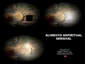 ALIMENTO ESPIRITUAL SEMANAL Formatado por airlepperhotmail com O