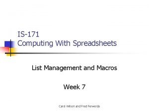 IS171 Computing With Spreadsheets List Management and Macros