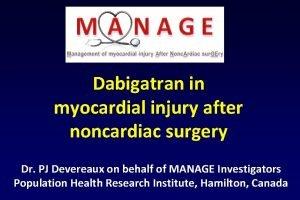 Dabigatran in myocardial injury after noncardiac surgery Dr