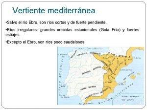 Vertiente mediterrnea Salvo el ro Ebro son ros