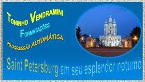 So Petersburgo foi fundada pelo Czar rei Pedro