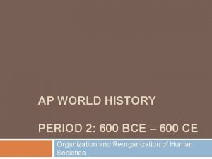 AP WORLD HISTORY PERIOD 2 600 BCE 600