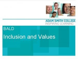 BALD Inclusion and Values Values and inclusive curricula