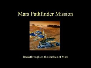 Mars Pathfinder Mission Breakthrough on the Surface of