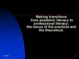 Making transitions from academic literacy to professional literacy