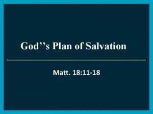 Gods Plan of Salvation Matt 18 11 18