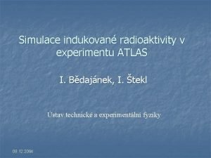 Simulace indukovan radioaktivity v experimentu ATLAS I Bdajnek