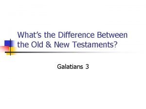 Whats the Difference Between the Old New Testaments