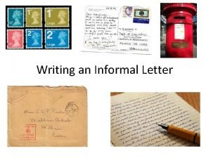 Writing an Informal Letter What are the differences
