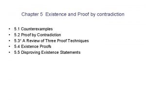 Chapter 5 Existence and Proof by contradiction 5
