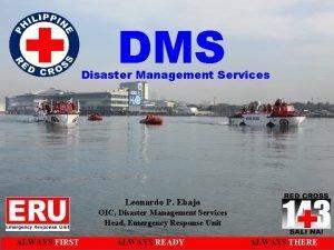 DMS Disaster Management Services Leonardo P Ebajo OIC