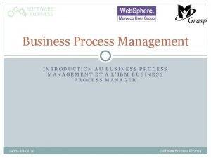 Business Process Management INTRODUCTION AU BUSINESS PROCESS MANAGEMENT