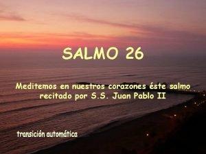 SALMO 26 Meditemos en nuestros corazones ste salmo