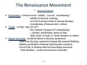 The Renaissance Movement v Historical Perspective Renaissance a