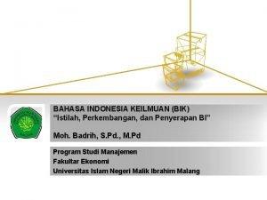 BAHASA INDONESIA KEILMUAN BIK Istilah Perkembangan dan Penyerapan