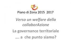 Piano di Zona 2015 2017 Verso un welfare