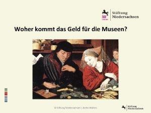 Woher kommt das Geld fr die Museen Stiftung