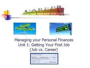 Managing your Personal Finances Unit 1 Getting Your