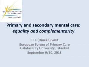 Primary and secondary mental care equality and complementarity