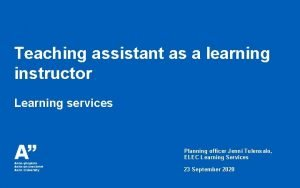 Teaching assistant as a learning instructor Learning services