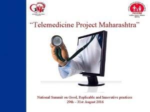 Telemedicine Project Maharashtra National Summit on Good Replicable