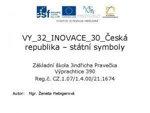 VY32INOVACE30esk republika sttn symboly Zkladn kola Jindicha Praveka