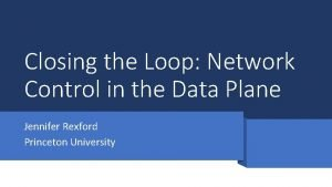 Closing the Loop Network Control in the Data