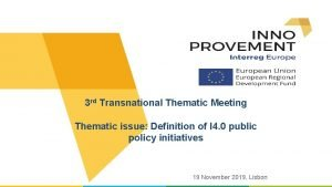 3 rd Transnational Thematic Meeting Thematic issue Definition