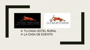 v TU CASA HOTEL RURAL v LA CASA