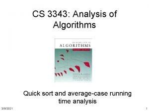 CS 3343 Analysis of Algorithms Quick sort and