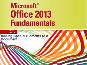 Adding Special Elements to a Document Objectives Create