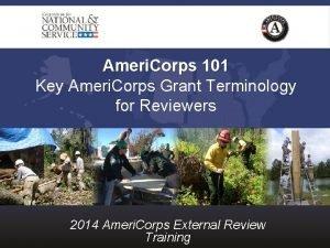 Ameri Corps 101 Key Ameri Corps Grant Terminology