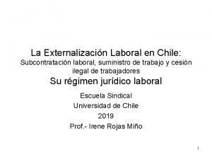 La Externalizacin Laboral en Chile Subcontratacin laboral suministro