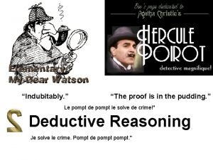 Indubitably The proof is in the pudding Le