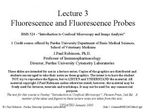 Lecture 3 Fluorescence and Fluorescence Probes BMS 524