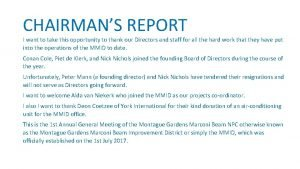 CHAIRMANS REPORT I want to take this opportunity
