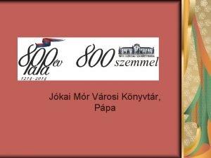Ppa 800 800 szemmel Jkai Mr Vrosi Knyvtr