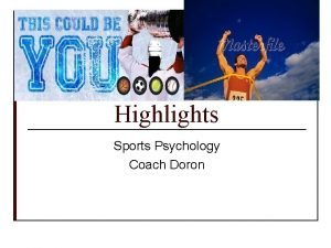 Highlights Sports Psychology Coach Doron Highlights o o