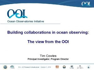 Ocean Observatories Initiative Building collaborations in ocean observing