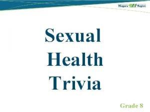 Sexual Health Trivia Grade 8 Sexual Health Trivia